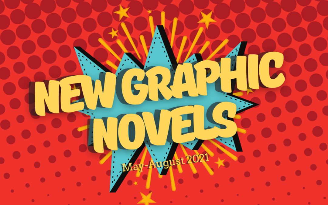 New Adult Graphic Novels May- August 2021